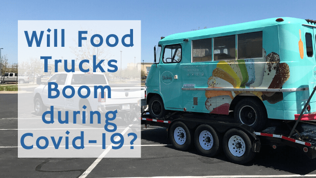 food trucks boom covid-19