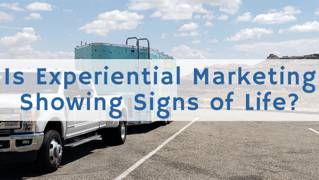 is experiential marketing showing signs of life